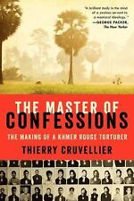 The Master of Confessions: The Making of a Khmer Rouge Torturer, Cruvellier, Thi