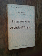 La vie amoureuse de Richard Wagner / Louis Barthou