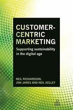 Customer-Centric Marketing : Supporting Sustainability in the Digital Age by...