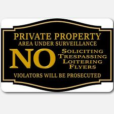 Private Property No Soliciting No Trespassing Under surveillance Aluminum sign