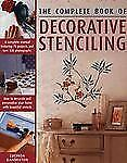 The Complete Book of Decorative Stencilling: How to Decorate and Personalize you