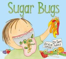 Sugar Bugs by Erica Weisz and Sam Weisz (2015, Picture Book)
