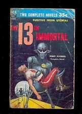 Ace Double D223 SILVERBERG The 13th Immortal + J. GUNN This Fortress World 1957