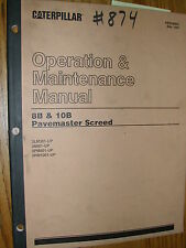 CAT Caterpillar 8B 10B PAVEMASTER SCREED OPERATION MAINTENANCE MANUAL ASPH PAVER
