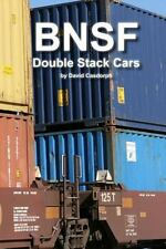 BNSF Double Stack Cars by David Casdorph (2012, Paperback)