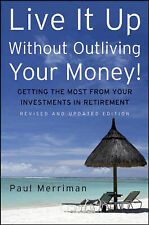 Live it Up without Outliving Your Money!: Getting the Most from Your...