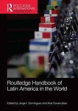 Routledge Handbook of Latin America in the World (2014, Hardcover)