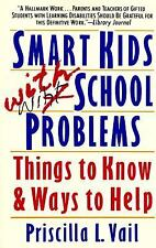Smart Kids with School Problems : Things to Know and Ways to Help by Priscill...