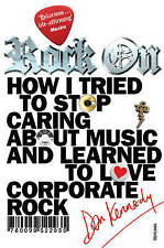 Rock on: How I Tried to Stop Caring About Music and Learn to Love Corporate...