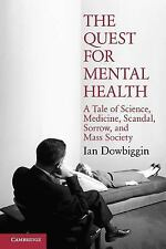 The Quest for Mental Health: A Tale of Science, Medicine, Scandal, Sorrow, and M