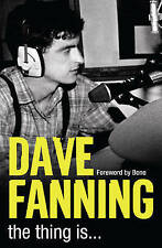 The Thing is ... by Dave Fanning (Paperback, 2010)
