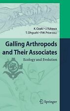 Ecology and Evolution of Galling Arthropods and Their Associates (2006,...