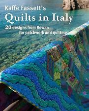 Kaffe Fassett's Quilts in Italy : 20 Designs from Rowan for Patchwork and...
