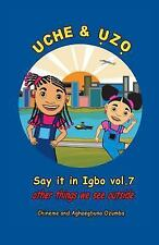 Uche and Uzo Say It in Igbo Vol. 7 : Vol. 7 Other Things We See Outside by...