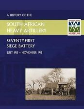 HISTORY OF 71st SIEGE BATTERY SOUTH AFRICAN HEAVY ARTILLERY July 1915 to Nov 18