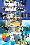 Technological Foundations of Cyclical Economic Growth: The Case of the United St