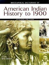 Biographical Dictionary of American Indian History to 1900 by Carl Waldman...