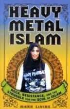Heavy Metal Islam : Rock, Resistance, and the Struggle for the Soul of Islam...