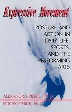 Expressive Movement : Posture and Action in Daily Life, Sports, and the...