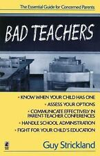 Bad Teachers: The Essential Guide for Concerned Parents by Guy Strickland 1998
