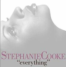 Everything by Stephanie Cooke (CD, Nov-2006, King Street Sounds)