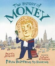 The History of Money : From Bartering to Banking by Martin Jenkins (2014,...
