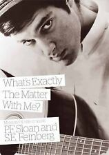 What's Exactly the Matter with Me? : Memoirs of a Life in Music by P.F. Sloan...