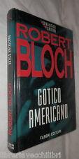 GOTICO AMERICANO Robert Bloch Fabbri 1994 Romanzo Racconto Narrativa Giallo di e