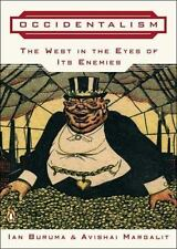 Occidentalism : The West in the Eyes of Its Enemies by Ian Buruma and Avishai...