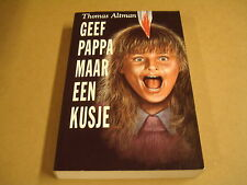 BOEK / GEEF PAPPA MAAR EEN KUSJE - THOMAS ALTMAN