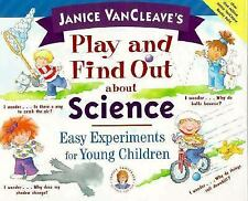 Janice VanCleave's Play and Find Out about Science: Easy Experiments f-ExLibrary