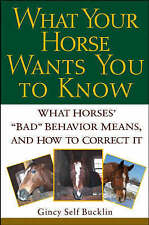 What Your Horse Wants You to Know by Gincy Self Bucklin