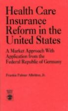 Health Care Insurance Reform in the United States