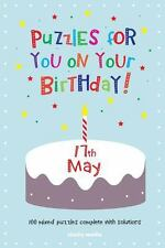 Puzzles for You on Your Birthday - 17th May by Clarity Media (2014, Paperback)