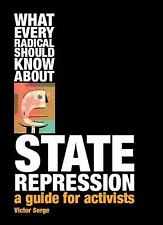 What Every Radical Should Know about State Repression : A Guide for Activists by