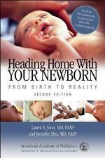 Heading Home With Your Newborn: From Birth to Reality, 2nd Edition Laura A. Jan