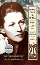 Pearl Buck in China : Journey to the Good Earth by Hilary Spurling (2011,...