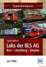 Fachbuch Loks der BLS AG, Bern-Lötschberg-Simplon seit 1906, NEU, viele Infos