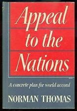 APPEAL TO THE NATIONS by Norman Thomas *SIGNED* 1947 HBDJ 1ST/1ST Very Scarce!