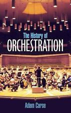 The History of Orchestration (Dover Books on Music) by Adam Carse