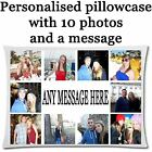 Personalised Pillow Case printed text/photo 10 Photo collage plus text