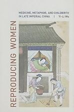 Reproducing Women: Medicine, Metaphor, and Childbirth in Late Imperial China