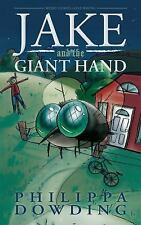 Weird Stories Gone Wrong Ser.: Jake and the Giant Hand 1 by Philippa Dowding...