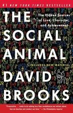 The Social Animal: The Hidden Sources of Love, Character, and Achievement Brook