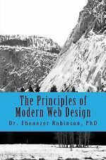 The Principles of Modern Web Design by Ebenezer A. Robinson (2014, Paperback)
