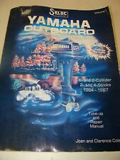 Seloc Yamaha Outboard Service Manual Vol One 1 & 2 Cyl, 2 & 4-stroke 1984-1987