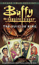 The Suicide King By Robert Joseph Levy (Buffy The Vampire Slayer)