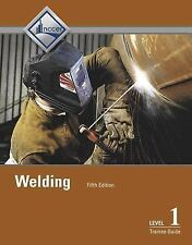 Welding Level 1 Trainee Guide by NCCER (2015, Paperback)