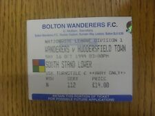 16/10/1999 Ticket: Bolton Wanderers v Huddersfield Town (folded). Any faults are