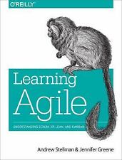 Learning Agile : Understanding Scrum, XP, Lean, and Kanban by Andrew Stellman...